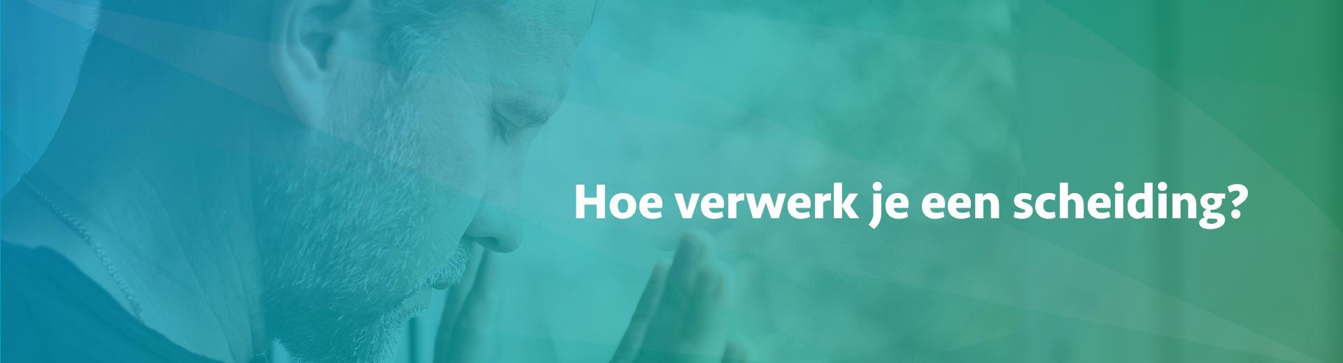 hoe verwerk je een scheiding - - Scheidingsplanner Almelo - Deventer - Nijverdal