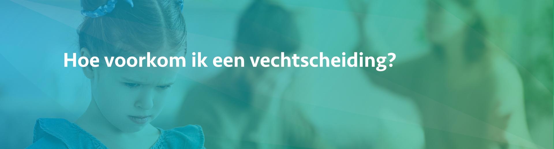 Vechtscheiding voorkomen - Scheidingsplanner Almelo - Deventer - Nijverdal